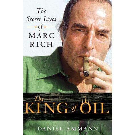 The king of oil the secret lives of marc rich by daniel ammann fandeluxe Choice Image