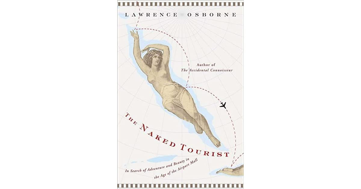 The Naked Tourist: In Search of Adventure and Beauty in the
