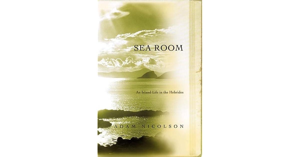 Sea Room An Island Life