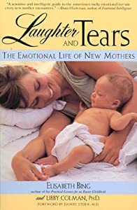 Laughter and Tears: The Emotional Life of New Mothers