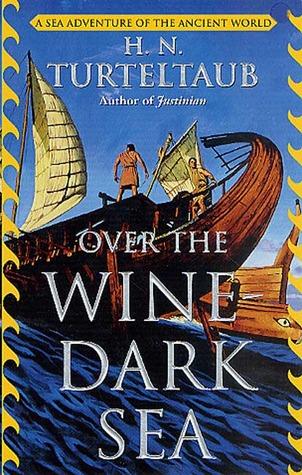 Over the Wine-Dark Sea by H.N. Turteltaub