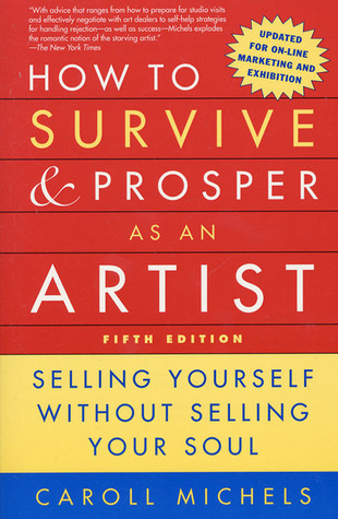 How to Survive and Prosper as an Artist Selling Yourself without Selling Your Soul, 7th Edition