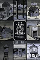 It's a Good Life, If You Don't Weaken: A Picture Novella