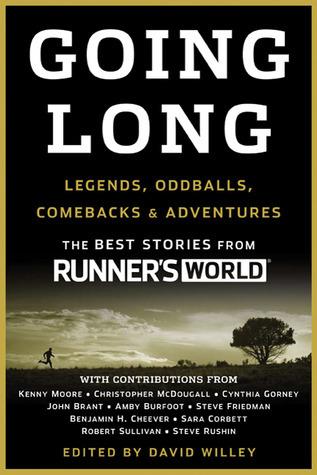 Going Long Legends, Oddballs, Comebacks & Adventures (Runner's World)