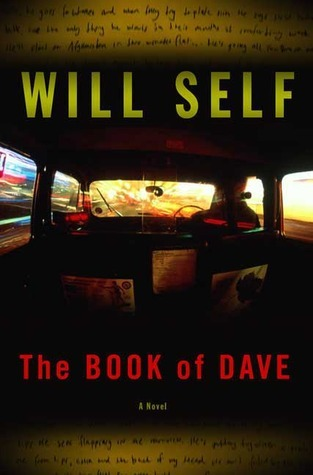 The Book of Dave A Revelation of the Recent Past and the Distant Future