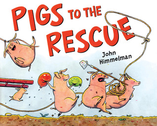 Pigs to the Rescue: A Picture Book