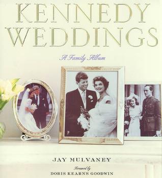 Kennedy Weddings: A Family Album