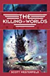 The Killing of Worlds (Succession, #2)