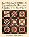 Facts & Fabrications: Unraveling the History of Quilts & Slavery - Print-On-Demand Edition