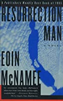 Resurrection Man: A Novel