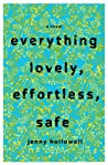 Everything Lovely, Effortless, Safe