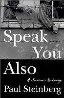 Speak You Also: A Holocaust Memoir