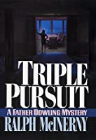 Triple Pursuit (Father Dowling, #22)
