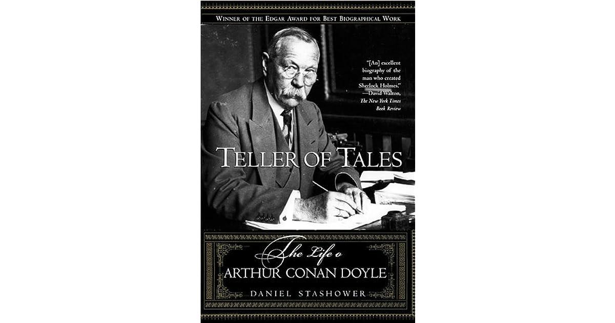 Teller Of Tales The Life Of Arthur Conan Doyle By Daniel Stashower