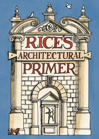 Rice's Architectural Primer by Matthew Rice