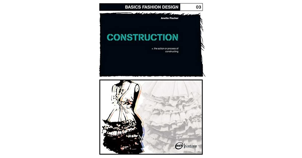 Basics Fashion Design 03 Construction By Anette Fischer