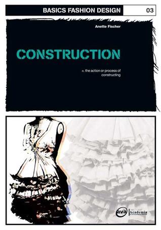 Basics Fashion Design 03 Construction By Anette Fischer