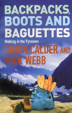 Backpacks, Boots and Baguettes by Simon Calder
