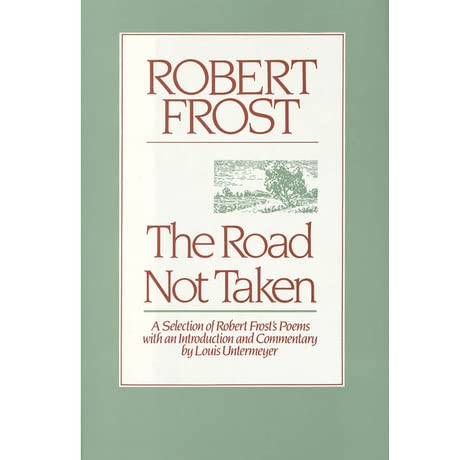 an examination of the message of robert frost in the poem the road not taken