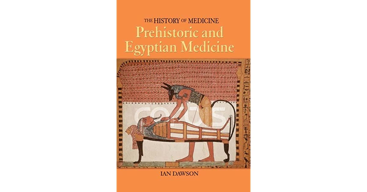 Prehistoric and Egyptian Medicine by Ian Dawson