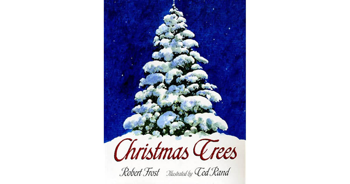 Nice Christmas Trees By Robert Frost Part - 10: Goodreads