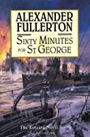 Sixty Minutes for St. George: The Everard Naval Series