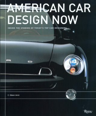 American Car Design Now: Inside the Studios of America's Top 15 Car Designers