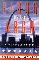 Blood on the Arch: A Joe Keough Mystery (Joe Keough Mysteries)