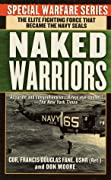 The Naked Warriors: The Elite Fighting Force That Became The Navy Seals