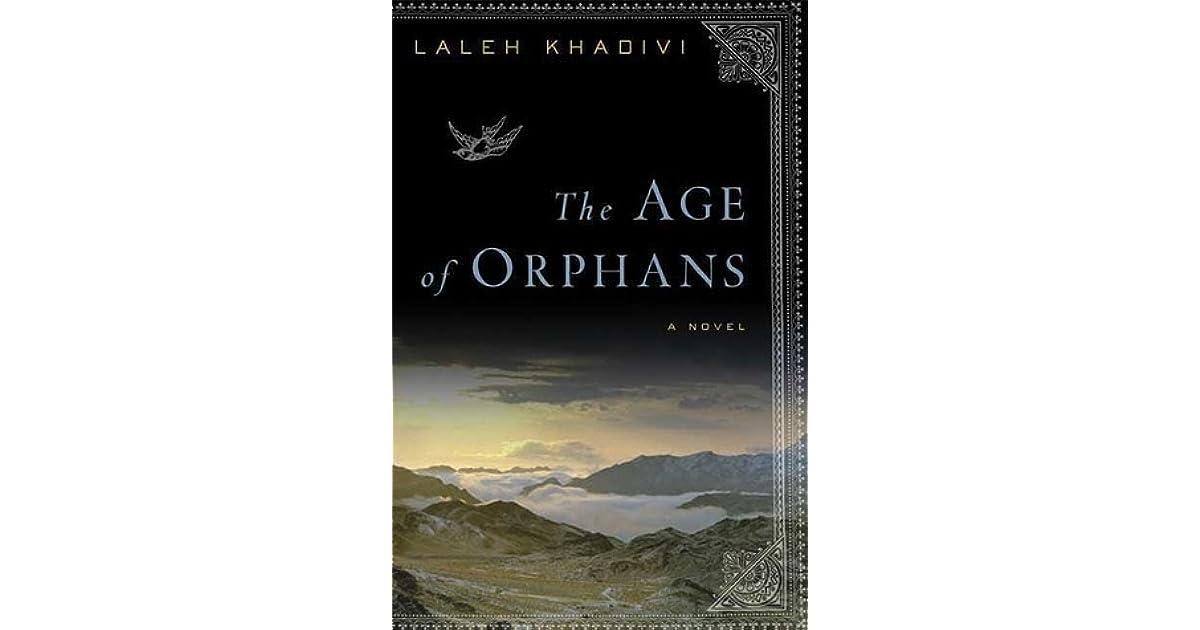 be5458379f4de The Age of Orphans by Laleh Khadivi