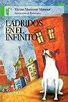 Ladridos En El Infinito by Vivian Mansour