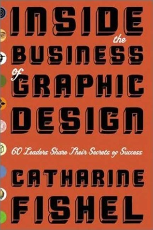 Inside-the-Business-of-Graphic-Design-60-Leaders-Share-Their-Secrets-of-Success-
