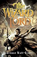 The Wizard Lord (The Annals of the Chosen, #1)