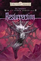 Resurrection (Forgotten Realms: War of the Spider Queen, #6)