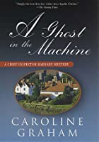 A Ghost In The Machine (Chief Inspector Barnaby, #7)