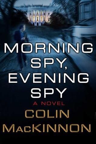 Morning Spy, Evening Spy: A Novel