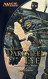 The Darksteel Eye (Magic: The Gathering: Mirrodin Cycle, #2)
