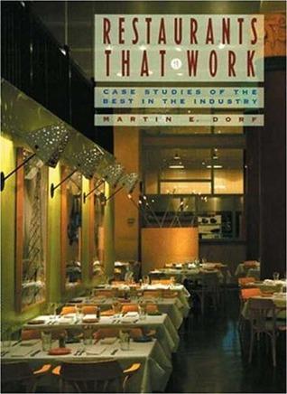 Restaurants That Work: Case Studies of the Best in the Industry