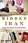 Hidden Iran: Paradox and Power in the Islamic Republic