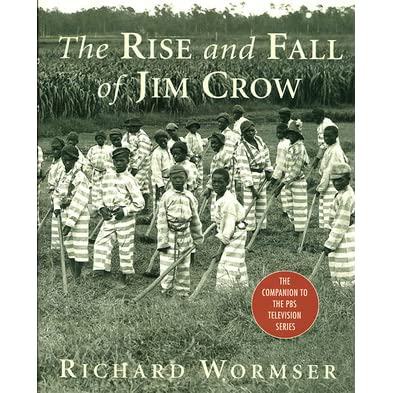 The Rise And Fall Of Jim Crow By Richard Wormser
