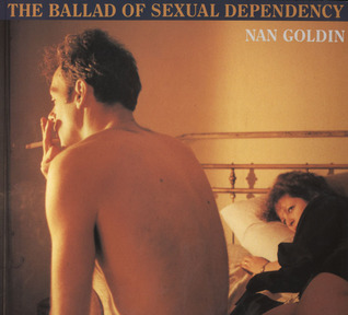 The Ballad of Sexual Dependency