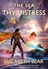 The Sea Thy Mistress (The Edda of Burdens, #3)