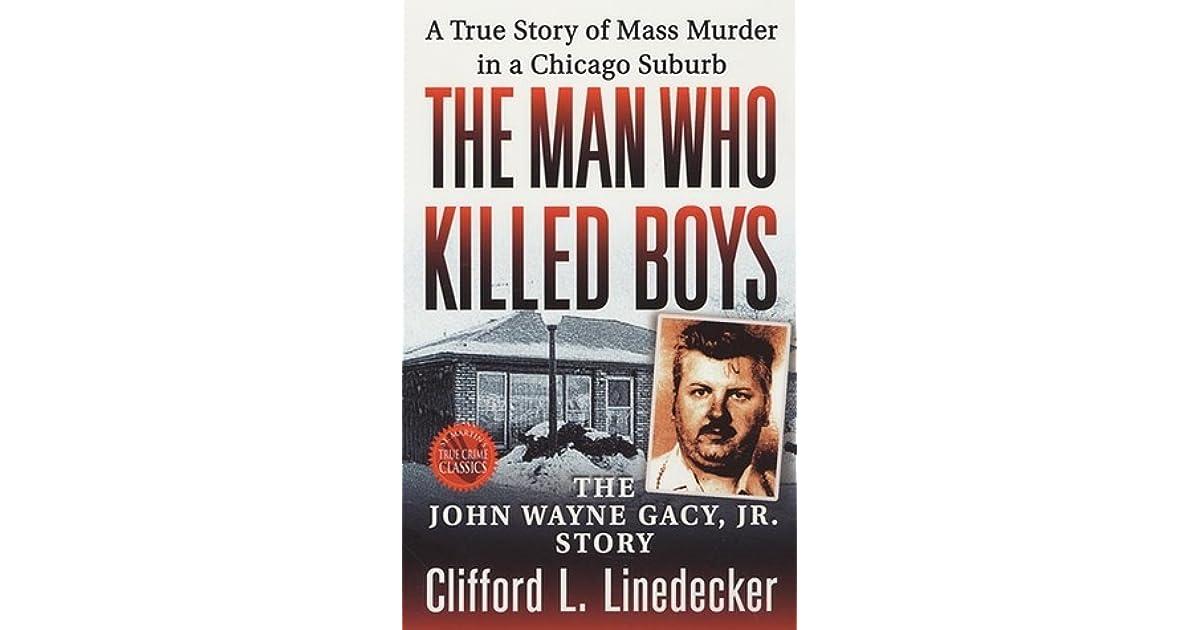 The Man Who Killed Boys: The John Wayne Gacy, Jr  Story by