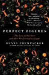 Perfect Figures: The Lore of Numbers and How We Learned to Count