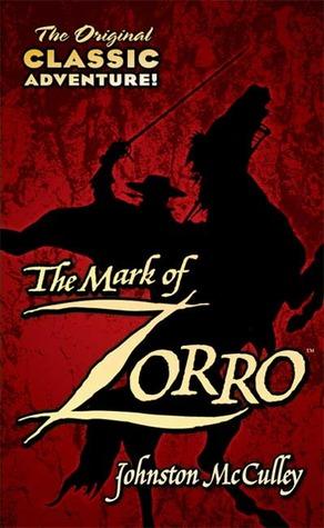 The Mark Of Zorro Zorro 1 By Johnston Mcculley