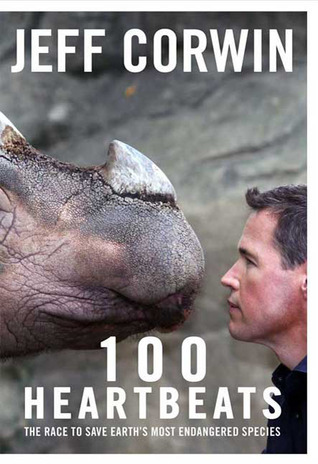 100-Heartbeats-A-Journey-to-Meet-Our-Planet-s-Endangered-Animals-and-the-Heroes-Working-to-Save-Them