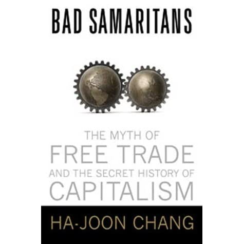 bad samaritans review essay Bad samaritans – the myth of free trade and the secret history of capitalism ha-joon chang bloomsbury press, new york, 2008 every now and then a 'prize' of a book comes along that includes all the elements of good writing bad samaritans is one of them using straightforward language that.