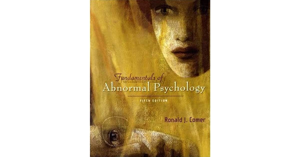 Fundamentals Of Abnormal Psychology With Cd Rom By Ronald J Comer