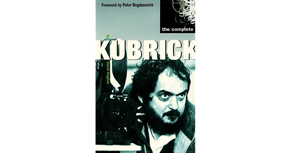 The Complete Kubrick By David Hughes