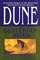 The Butlerian Jihad (Legends of Dune #1)